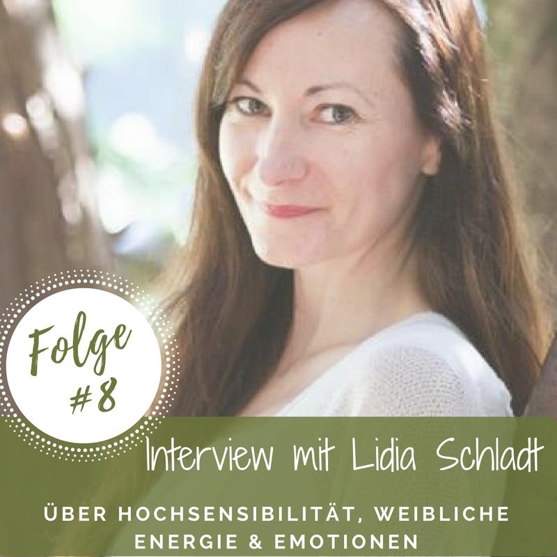Interview mit Lidia Schladt - über Hochsensibilität, weibliche Energie & Emotionen