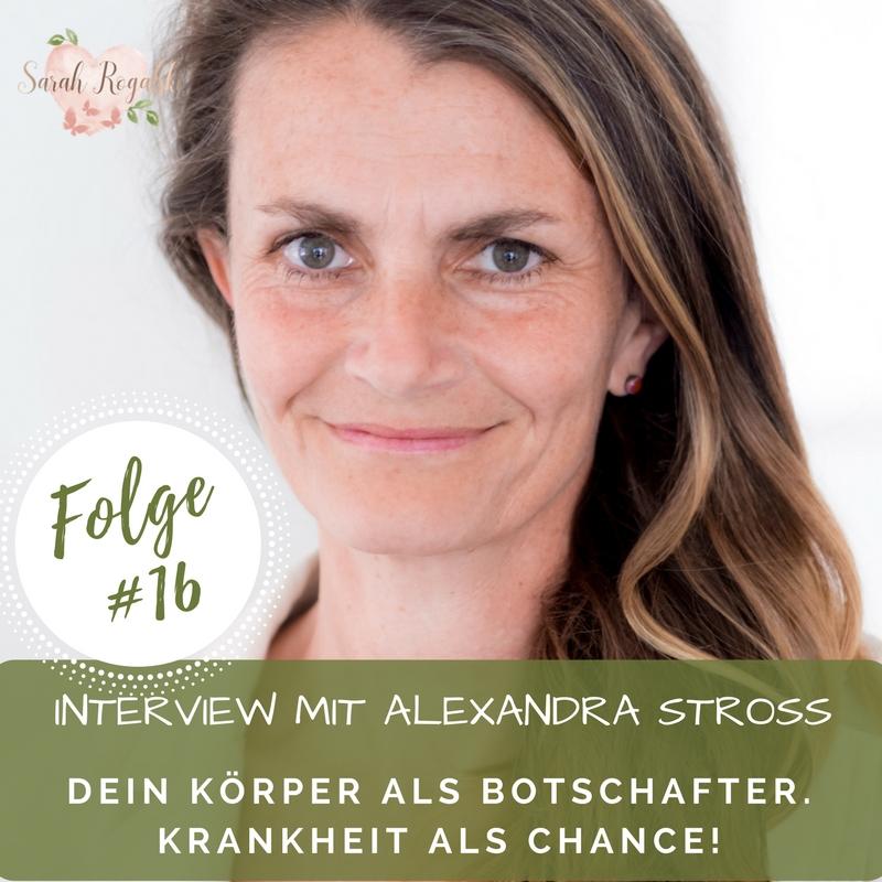 Interview mit Alexandra Stross - Der Körper als Botschafter. Krankheit als Chance!