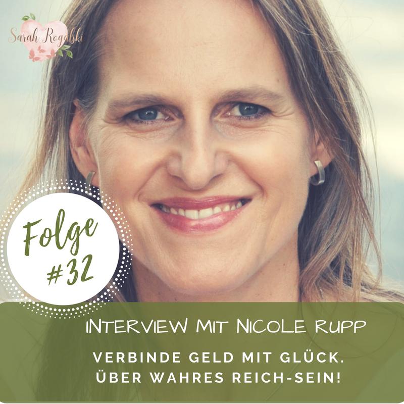 Interview mit Nicole Rupp - Verbinde Geld mit Glück. Über wahres Reich-SEIN!