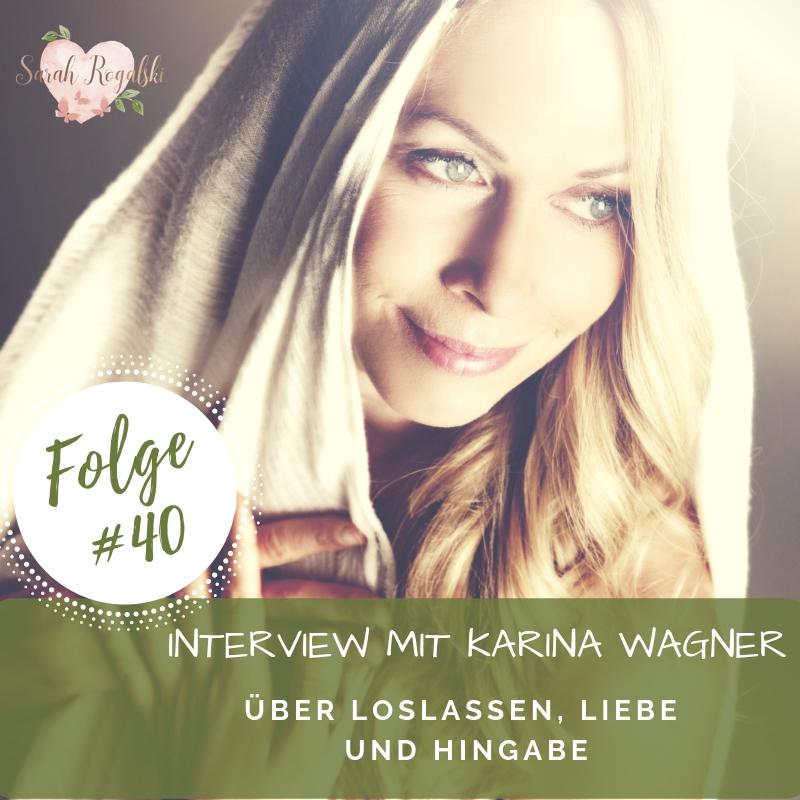 Interview mit Karina Wagner - über Loslassen, Liebe und Hingabe